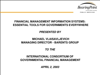 FINANCIAL MANAGEMENT INFORMATION SYSTEMS:   ESSENTIAL TOOLS FOR GOVERNMENTS EVERYWHERE