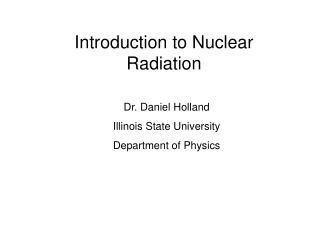 Introduction to Nuclear Radiation
