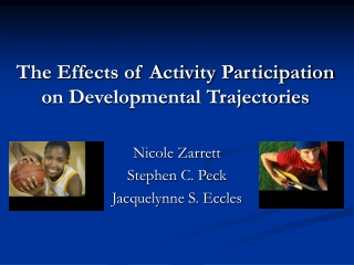 The Effects of Activity Participation on Developmental Trajectories