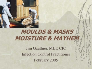 MOULDS & MASKS  MOISTURE & MAYHEM
