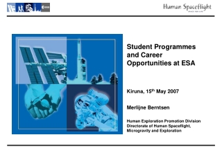 Student Programmes and Career  Opportunities at ESA Kiruna, 15 th  May 2007 Merlijne Berntsen