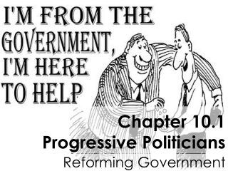 Chapter 10.1 Progressive Politicians