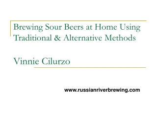 Brewing Sour Beers at Home Using Traditional & Alternative Methods Vinnie Cilurzo
