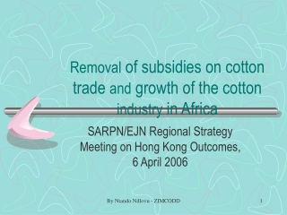 Removal  of subsidies on cotton trade  and  growth of the cotton  industry  in Africa