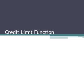 Credit Limit Function
