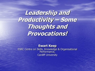 Leadership and Productivity – Some Thoughts and Provocations!