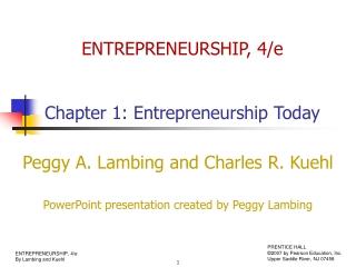 ENTREPRENEURSHIP, 4/e Chapter 1: Entrepreneurship Today