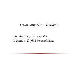 Datornätverk A – lektion 3