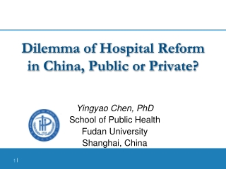 Dilemma of Hospital Reform in China, Public or Private ?