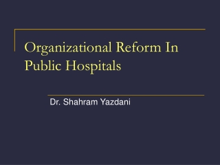 Organizational Reform In Public Hospitals