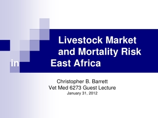 Livestock Market 			and Mortality Risk in 		   East Africa