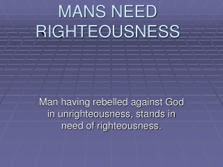 MANS NEED RIGHTEOUSNESS