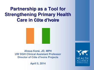 Partnership as a Tool for  Strengthening Primary Health Care in  Côte d'Ivoire
