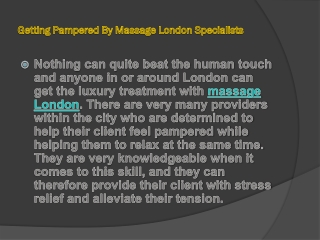 Getting Pampered By Massage London Specialists