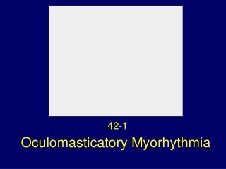 Oculomasticatory Myorhythmia