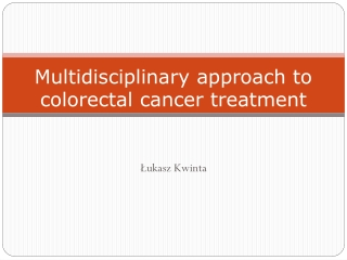 Multidisciplinary approach to colorectal cancer treatment
