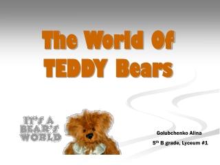 The World Of TEDDY Bears