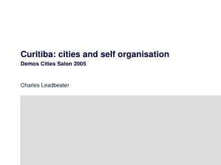 Curitiba: cities and self organisation Demos Cities Salon 2005