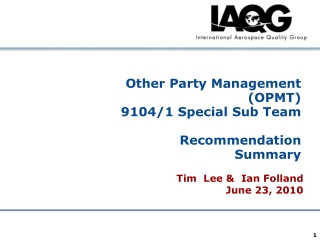 Other Party Management (OPMT)  9104/1 Special Sub Team Recommendation Summary