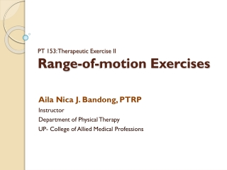 PT 153: Therapeutic Exercise II Range-of-motion Exercises