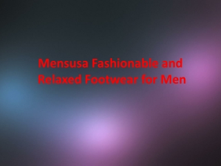 Mensusa Fashionable and Relaxed Footwear for Men