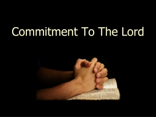 Commitment To The Lord