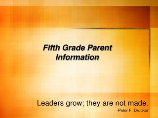 Leaders grow; they are not made. -Peter F. Drucker