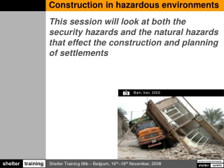 Construction in hazardous environments