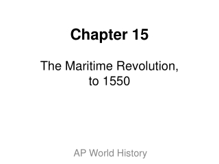 Chapter 15 The Maritime Revolution, to 1550