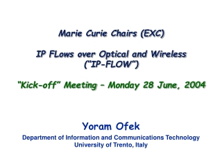 Yoram Ofek Department of Information and Communications Technology University of Trento, Italy