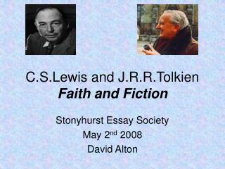 C.S.Lewis and J.R.R.Tolkien Faith and Fiction