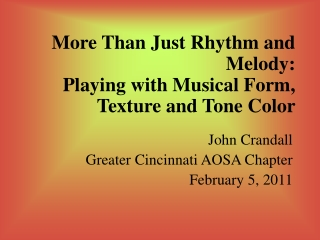 More Than Just Rhythm and Melody: Playing with Musical Form, Texture and Tone Color