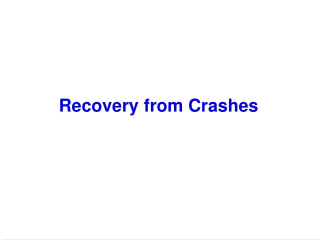 Recovery from Crashes