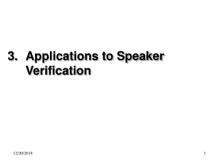 3. 	Applications to Speaker Verification