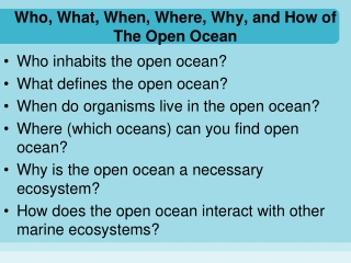 Who, What, When, Where, Why, and How of The Open Ocean