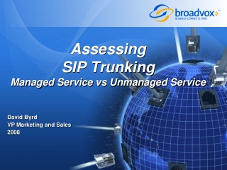 Assessing  SIP Trunking Managed Service  vs  Unmanaged Service