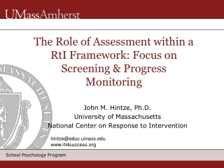 The Role of Assessment within a RtI Framework: Focus on Screening & Progress Monitoring