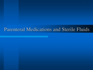 Parenteral Medications and Sterile Fluids