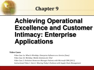 Achieving Operational Excellence and Customer Intimacy: Enterprise Applications