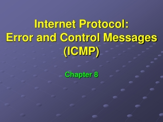 Internet Protocol:  Error and Control Messages (ICMP)