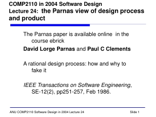 COMP2110 in 2004 Software Design Lecture 24:   the Parnas view of design process and product
