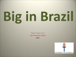 Big in Brazil