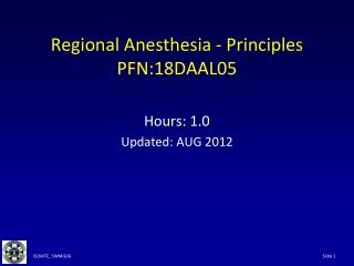 Regional Anesthesia - Principles PFN:18DAAL05