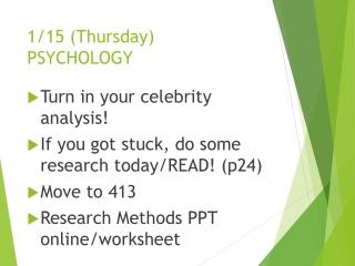 1/15 (Thursday)  PSYCHOLOGY
