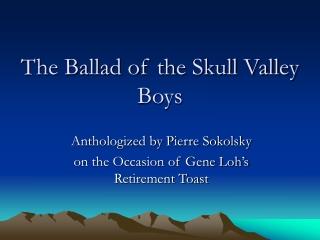 The Ballad of the Skull Valley Boys