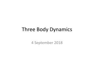 Three Body Dynamics