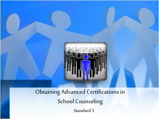 Obtaining Advanced Certifications in  School Counseling