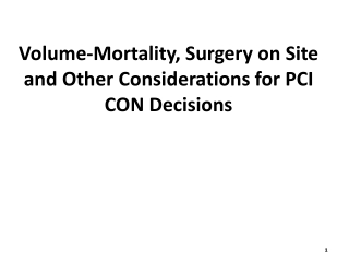 Volume-Mortality, Surgery on Site and Other Considerations for PCI CON Decisions