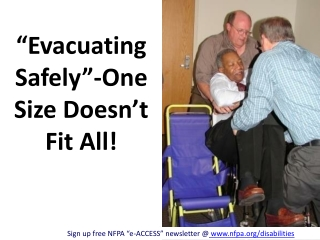 """Evacuating Safely""-One Size Doesn't Fit All!"
