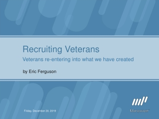 Recruiting Veterans Veterans re-entering into what we have created